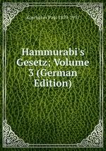 Hammurabi`s Gesetz; Volume 3 (German Edition)