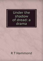 Under the shadow of dread: a drama