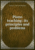 Piano teaching: its principles and problems