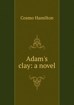 Adam`s clay: a novel