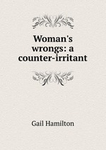 Woman`s wrongs: a counter-irritant