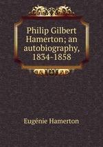 Philip Gilbert Hamerton; an autobiography, 1834-1858