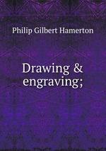 Drawing & engraving;