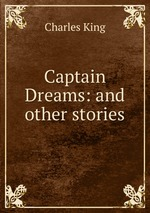 Captain Dreams: and other stories