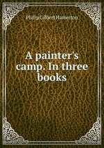 A painter`s camp. In three books