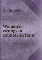 Women`s wrongs: a counter-irritant