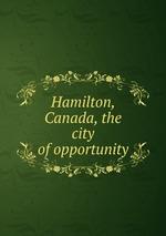 Hamilton, Canada, the city of opportunity
