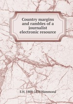 Country margins and rambles of a journalist electronic resource