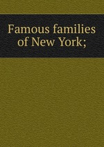 Famous families of New York;