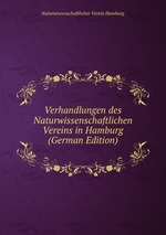 Verhandlungen des Naturwissenschaftlichen Vereins in Hamburg (German Edition)