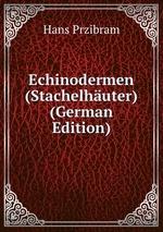 Echinodermen (Stachelhuter) (German Edition)