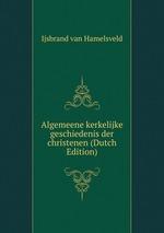 Algemeene kerkelijke geschiedenis der christenen (Dutch Edition)