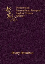 Dictionnaire International Franais-Anglais (French Edition)