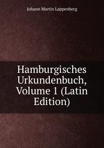 Hamburgisches Urkundenbuch, Volume 1 (Latin Edition)