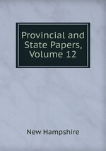Provincial and State Papers, Volume 12