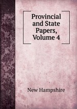 Provincial and State Papers, Volume 4