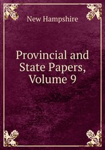 Provincial and State Papers, Volume 9