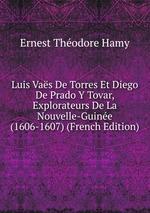 Luis Vas De Torres Et Diego De Prado Y Tovar, Explorateurs De La Nouvelle-Guine (1606-1607) (French Edition)