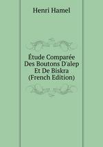 tude Compare Des Boutons D`alep Et De Biskra (French Edition)