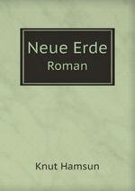Neue Erde. Roman