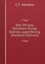 Den Privata Sjrtten Enligt Svensk Lagstiftning (Swedish Edition)