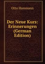 Der Neue Kurs: Erinnerungen (German Edition)