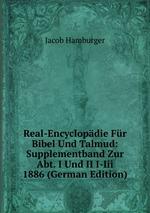 Real-Encyclopdie Fr Bibel Und Talmud: Supplementband Zur Abt. I Und II I-Iii 1886 (German Edition)
