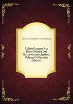 Abhandlungen Aus Dem Gebiete Der Naturwissenschaften, Volume 9 (German Edition)