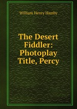 The Desert Fiddler: Photoplay Title, Percy