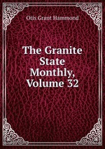 The Granite State Monthly, Volume 32