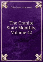 The Granite State Monthly, Volume 42