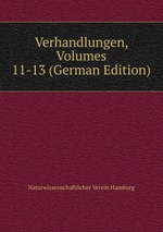 Verhandlungen, Volumes 11-13 (German Edition)