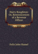 Harry Roughton: Or, Reminiscences of a Revenue Officer