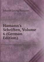 Hamann`s Schriften, Volume 6 (German Edition)