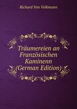 Trumereien an Franzsischen Kaminenn (German Edition)