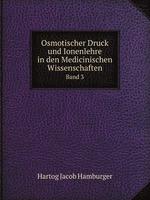 Osmotischer Druck und Ionenlehre in den Medicinischen Wissenschaften. Band 3