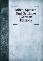 Milch, Speisen Und Getrnke (German Edition)