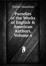 Parodies of the Works of English & American Authors, Volume 6