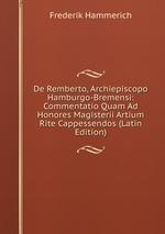 De Remberto, Archiepiscopo Hamburgo-Bremensi: Commentatio Quam Ad Honores Magisterii Artium Rite Cappessendos (Latin Edition)