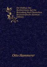 Der Einfluss Des Rechtsirrtums Auf Die Bestrafung Nach Deutschem Reichsstrafrecht (German Edition)
