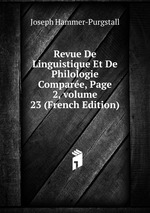 Revue De Linguistique Et De Philologie Compare, Page 2, volume 23 (French Edition)
