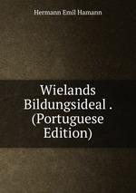Wielands Bildungsideal . (Portuguese Edition)