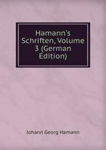 Hamann`s Schriften, Volume 3 (German Edition)