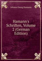 Hamann`s Schriften, Volume 2 (German Edition)