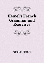 Hamel`s French Grammar and Exercises
