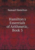 Hamilton`s Essentials of Arithmetic, Book 3