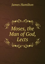Moses, the Man of God, Lects
