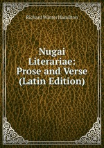 Nugai Literariae: Prose and Verse (Latin Edition)
