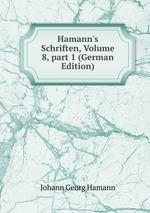 Hamann`s Schriften, Volume 8,part 1 (German Edition)