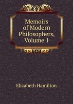 Memoirs of Modern Philosophers, Volume 1